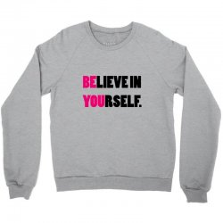 believe in yourself Crewneck Sweatshirt | Artistshot