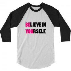 believe in yourself 3/4 Sleeve Shirt | Artistshot