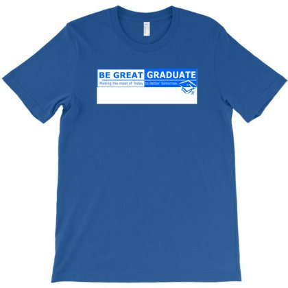 Begreatgraduate T-shirt Designed By Bapakdanur