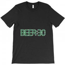 beer30 funny T-Shirt   Artistshot