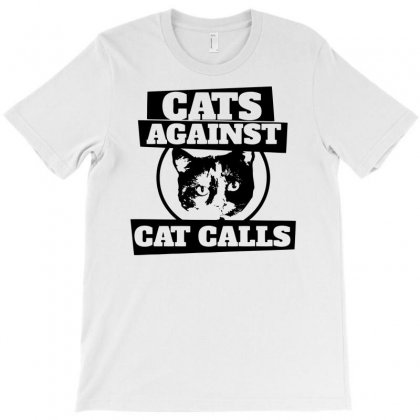 Cats Against Catcalls T-shirt Designed By Marla_arts