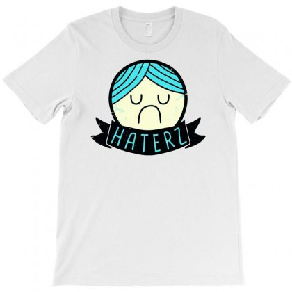 Haterz Gonna Hate T-shirt Designed By Marla_arts