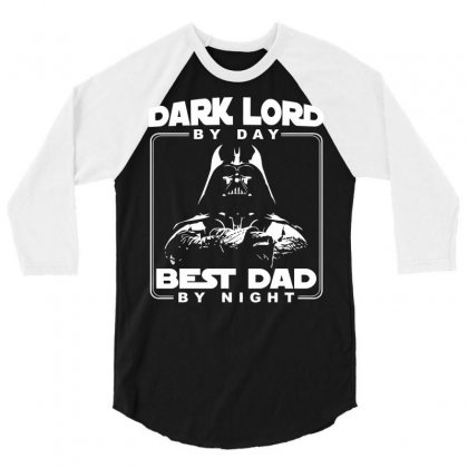 Dark Lord By Day Best Dad By Night 3/4 Sleeve Shirt Designed By Deomatis9888