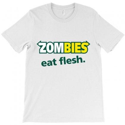Zombies Eat Flesh T-shirt Designed By Novosel