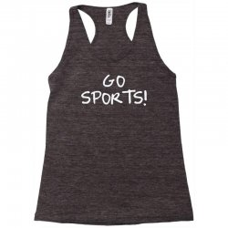 go sports! Racerback Tank   Artistshot