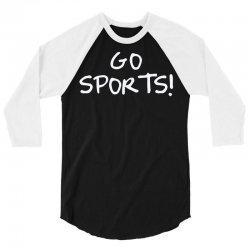 go sports! 3/4 Sleeve Shirt   Artistshot