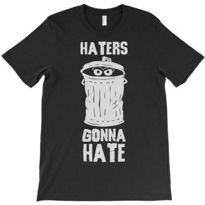 Haters Gonna Hate T-shirt Designed By Deomatis9888