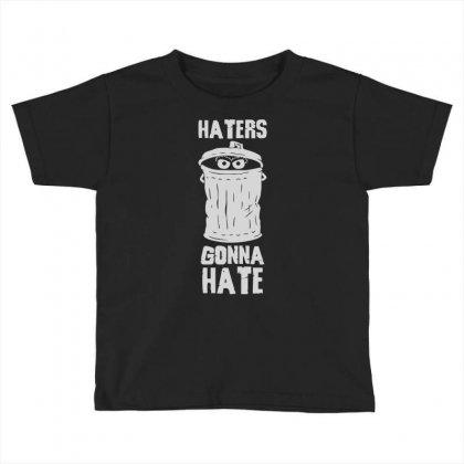 Haters Gonna Hate Toddler T-shirt Designed By Deomatis9888