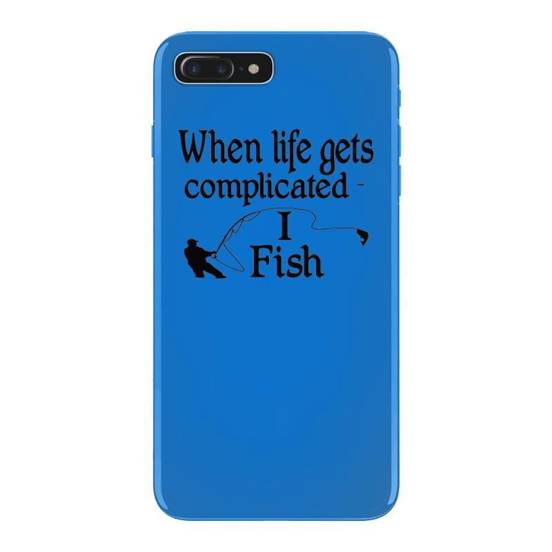 32162ced33 Custom Angling Funny When Life Gets Complicated Fish Iphone 7 Plus ...