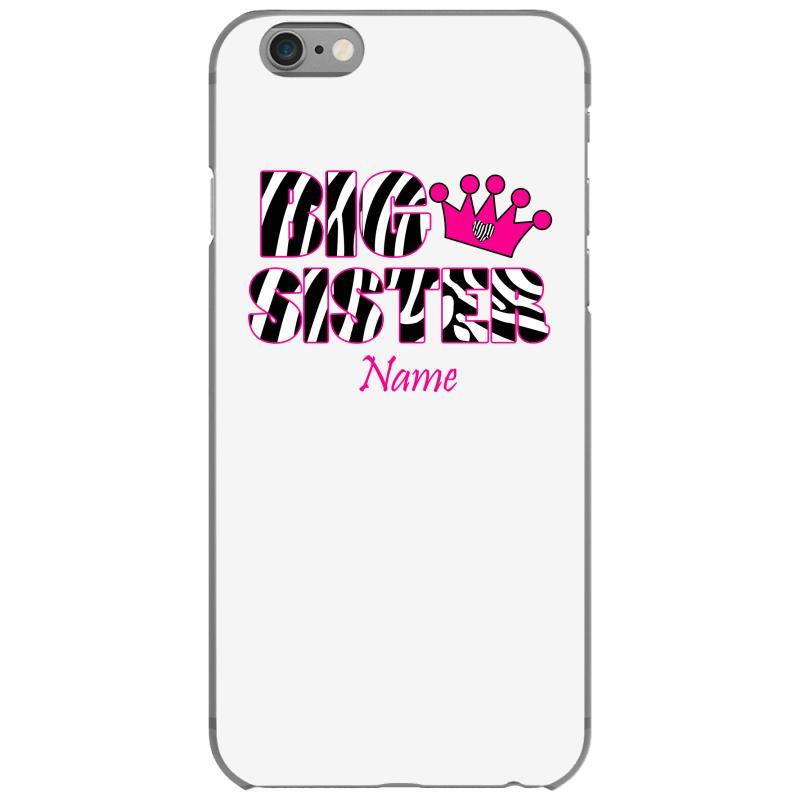 big sale af0f6 ab45e Big Sister Zebra Print Personalized Iphone 6/6s Case. By Artistshot