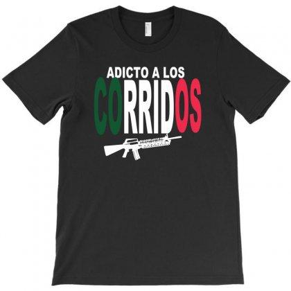Adicto A Los Corridos T-shirt Designed By Satuprinsip