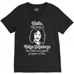 hello my name is inigo montoya you killed my father prepare to die V-Neck Tee | Artistshot