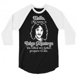 hello my name is inigo montoya you killed my father prepare to die 3/4 Sleeve Shirt | Artistshot