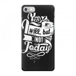 yes will but not today iPhone 7 Case | Artistshot