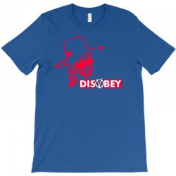 disobey joke politics T-Shirt | Artistshot