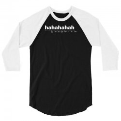 funny laugh 3/4 Sleeve Shirt | Artistshot