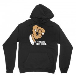 funny you are not cool Unisex Hoodie | Artistshot