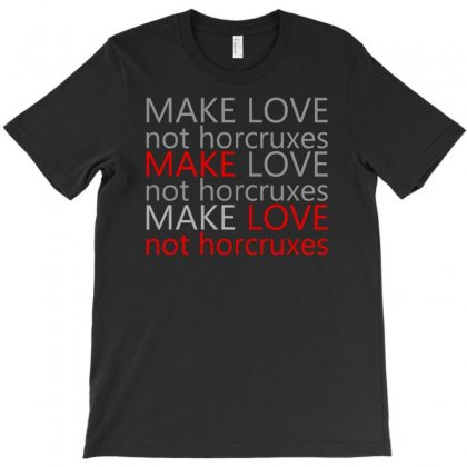 Make Love Not Horcruxes T-shirt Designed By Printshirts
