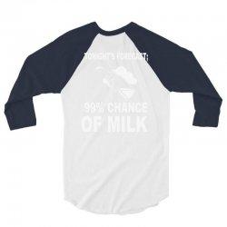99% chance of milk 3/4 Sleeve Shirt | Artistshot