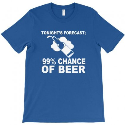 99 Percent Chance Of Beer T-shirt Designed By Bapakdanur