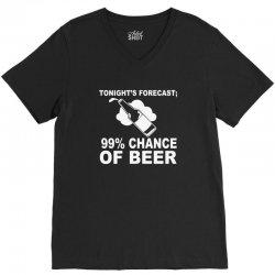 99 percent chance of beer V-Neck Tee | Artistshot