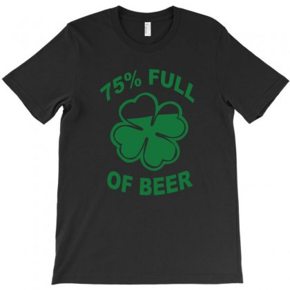 75 Percent Full Of Beer T-shirt Designed By Bapakdanur