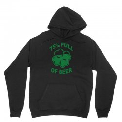 75 percent full of beer Unisex Hoodie | Artistshot