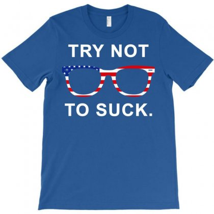 Try Not To Suck T-shirt Designed By Eugene