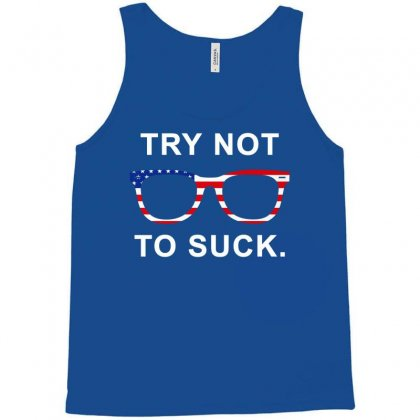 Try Not To Suck Tank Top Designed By Eugene