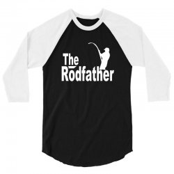 127 the rodfather 3/4 Sleeve Shirt | Artistshot