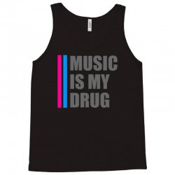 music is my drug Tank Top | Artistshot