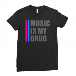 music is my drug Ladies Fitted T-Shirt | Artistshot