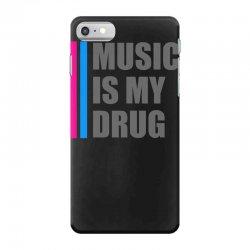 music is my drug iPhone 7 Case | Artistshot