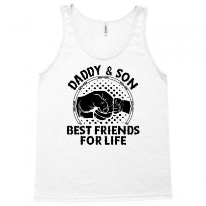 Daddy And Son Best Friends For Life Tank Top Designed By Tshiart