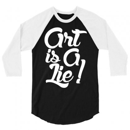 Art Is A Lie 3/4 Sleeve Shirt Designed By Printshirts