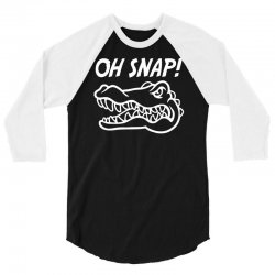 oh snap alligator 3/4 Sleeve Shirt | Artistshot