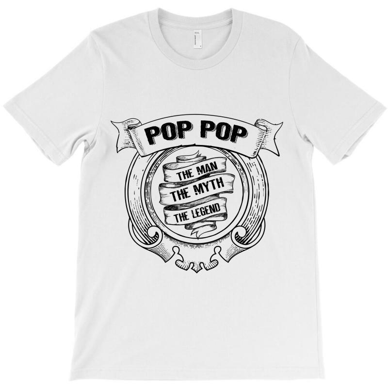 05b768170e4cf Custom Pop Pop-the Man The Myth The Legend T-shirt By Rardesign ...