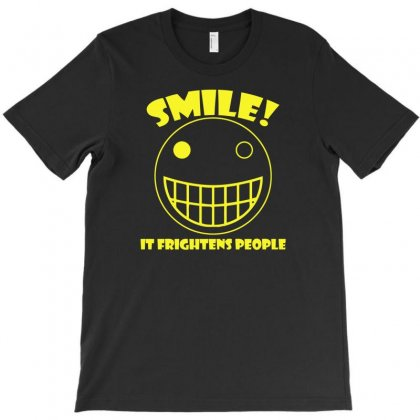 Smile, It Frightens People T-shirt Designed By Gematees