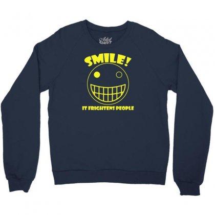 Smile, It Frightens People Crewneck Sweatshirt Designed By Gematees