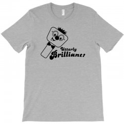 utterly brilliant! T-Shirt | Artistshot