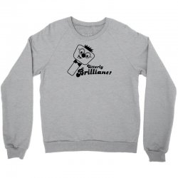 utterly brilliant! Crewneck Sweatshirt | Artistshot