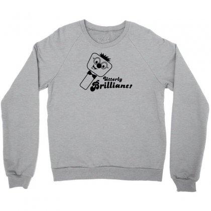 Utterly Brilliant! Crewneck Sweatshirt Designed By Gematees