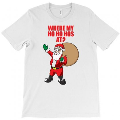 Where My Ho Ho Hos At T-shirt Designed By Gematees