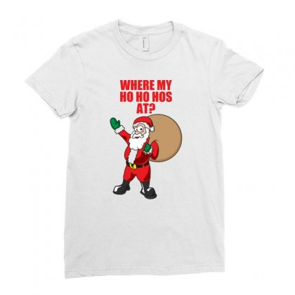 Where My Ho Ho Hos At Ladies Fitted T-shirt Designed By Gematees