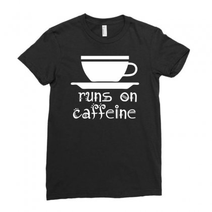 Runs On Caffeine Ladies Fitted T-shirt Designed By Printshirts