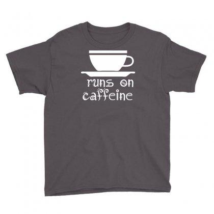 Runs On Caffeine Youth Tee Designed By Printshirts