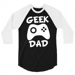 geek dad 3/4 Sleeve Shirt | Artistshot