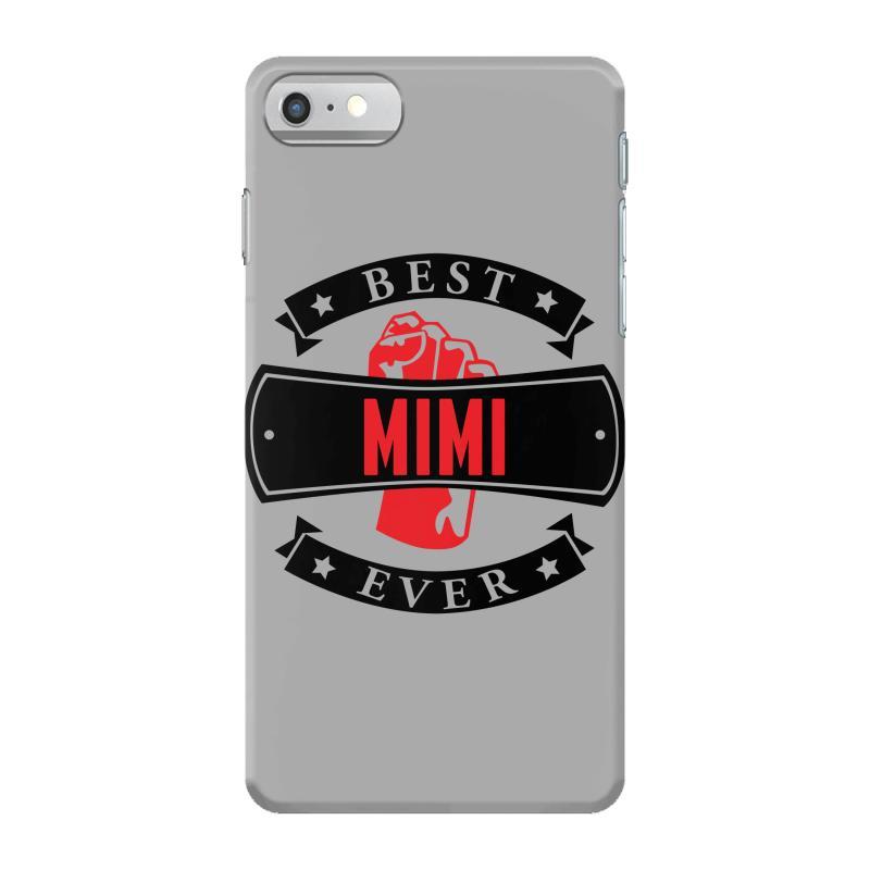 8252c686ee48 Best Mimi Ever Iphone 7 Case. By Artistshot