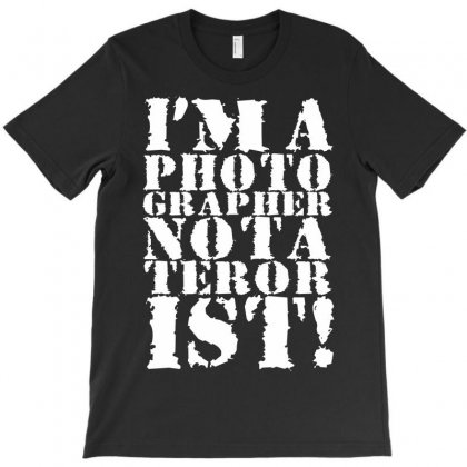 I'm A Photo Grapher Nota Teror Ist T-shirt Designed By Yudyud