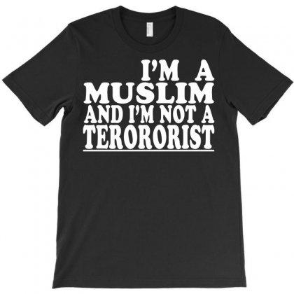 I'm A Muslim And I'm Not A Terrorist T-shirt Designed By Yudyud